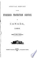 Special Report on the Fisheries Protection Service of Canada, 1886-87