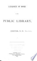 Catalogue of Books in the Public Library  Exeter  N H  Book PDF