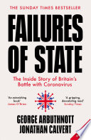 Failures of State  The Inside Story of Britain   s Battle with Coronavirus