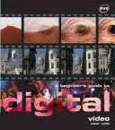 A Beginner's Guide to Digital Video