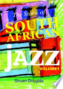 The Story Of South African Jazz Volume One