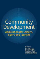 Community development : applications for leisure, sport, and tourism / edited by Erin Sharpe, Heathe