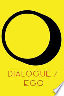 Dialogue / Ego