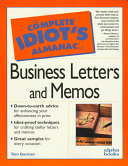 The Complete Idiot s Almanac of Business Letters and Memos
