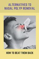 Alternatives To Nasal Polyp Removal