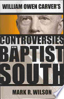 William Owen Carver S Controversies In The Baptist South