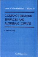Compact Riemann Surfaces and Algebraic Curves