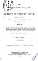 The Industrial Resources Etc  of the Southern and Western States