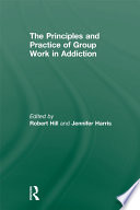 Principles And Practice Of Group Work In Addictions Book PDF