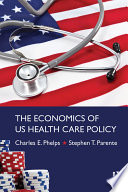 The Economics Of Us Health Care Policy Book