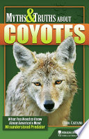 Myths and Truths About Coyotes