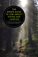 The Green Guide to Low Impact Hiking and Camping