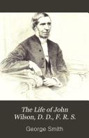 The Life of John Wilson  D D   F R S