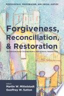 Forgiveness Reconciliation And Restoration
