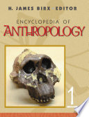 """Encyclopedia of Anthropology"" by H. James Birx, Sage Publications, Thomson Gale (Firm), Sage eReference (Online service)"