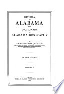 History of Alabama and Dictionary of Alabama Biography by Thomas McAdory Owen PDF