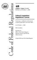 Code Of Federal Regulations Title 48 Federal Acquisition Regulations System Chapter 1 Pt 1 51 Revised As Of October 1 2006