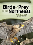 Birds of Prey of the Northeast Field Guide Book