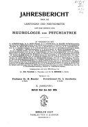 Jahresbericht über die Leistungen und Fortschritte auf dem Gebiete der Neurologie und Psychiatrie