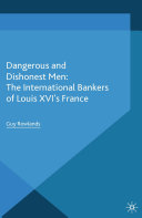 Pdf Dangerous and Dishonest Men: The International Bankers of Louis XIV's France Telecharger