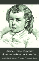 Pdf Charley Ross, the story of his abduction, by his father