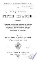 The National Fifth Reader  Containing a Complete and Practical Treatise on Elocution