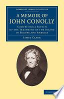 A Memoir of John Conolly, M.D., D.C.L