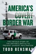 America S Covert Border War