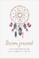 Dream Journal  Catch Your Dreams No One Else is Gonna Do it For You
