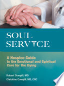 Soul Service  : A Hospice Guide to the Emotional and Spiritual Care for the Dying
