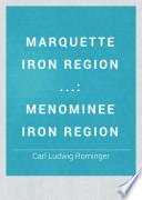 Marquette iron region ... : Menominee iron region