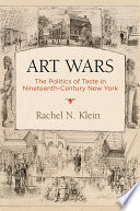 Book cover for Art Wars : The Politics of Taste in Nineteenth-Century New York