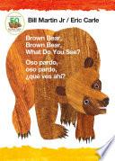 Brown Bear  Brown Bear  What Do You See    Oso pardo  oso pardo    qu   ves ah     Bilingual board book   English   Spanish