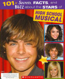 101 Secrets Facts And Buzz About The Stars Of High School Musical