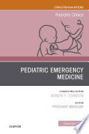 Pediatric Emergency Medicine  An Issue of Pediatric Clinics of North America E Book