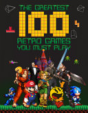 The Greatest 100 Retro Games You Must Play