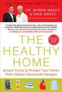 The Healthy Home: Simple Truths to Protect Your Family from Hidden ...