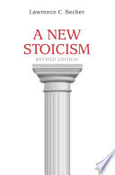 """""""A New Stoicism: Revised Edition"""" by Lawrence C. Becker"""