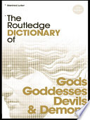 Read Online The Routledge Dictionary of Gods and Goddesses, Devils and Demons For Free