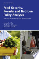 """Food Security, Poverty and Nutrition Policy Analysis: Statistical Methods and Applications"" by Suresh Babu, Shailendra N. Gajanan, Prabuddha Sanyal"