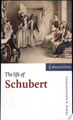 Download The Life of Schubert Free Books - Dlebooks.net