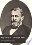 Boys' Life of General Grant