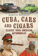 Cuba Cars and Cigars