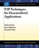 P2P Techniques for Decentralized Applications