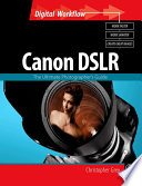 Canon Dslr The Ultimate Photographer S Guide