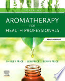 Aromatherapy for Health Professionals Revised Reprint E Book