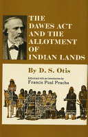 The Dawes Act and the Allotment of Indian Lands [Pdf/ePub] eBook