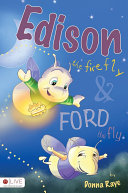 Edison the Firefly and Ford the Fly