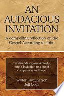 An Audacious Invitation