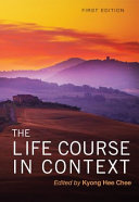 The Life Course in Context Book
